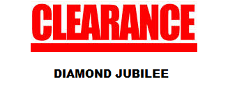 DIAMOND JUBILEE CLEARANCE