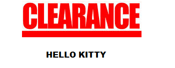 HELLO KITTY CLEARANCE